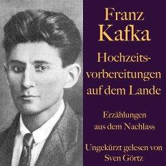 Franz Kafka: Hochzeitsvorbereitungen auf dem Lande. (MP3-Download) - Kafka, Franz