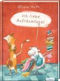 Ich liebe Aufräumtage! - lustiges Bilderbuch für Jungen und Mädchen ab 3