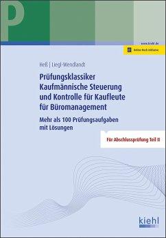 Prüfungsklassiker Kaufmännische Steuerung und Kontrolle für Kaufleute für Büromanagement - Heß, Ute;Liegl-Wendlandt, Christa