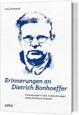 Erinnerungen an Dietrich Bonhoeffer