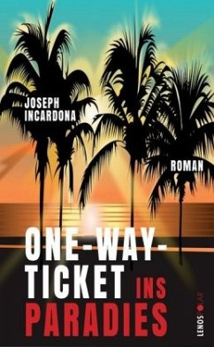 One-Way-Ticket ins Paradies - Incardona, Joseph