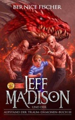 Jeff Madison und der Aufstand der Traum-Dämonen - Buch III - Fischer, Bernice