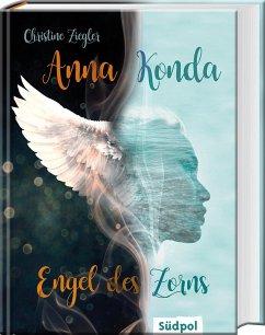 Anna Konda - Engel des Zorns (Band 1. der spannenden Romantasy-Trilogie) - Ziegler, Christine