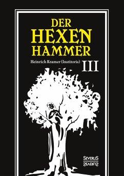 Der Hexenhammer: Malleus Maleficarum. - Kramer, Heinrich