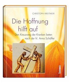 Die Hoffnung hilft auf - Kreitmeir, Christoph