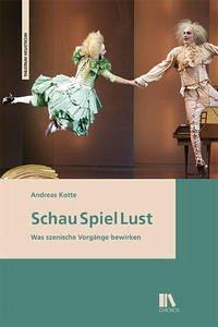 Schau Spiel Lust - Kotte, Andreas