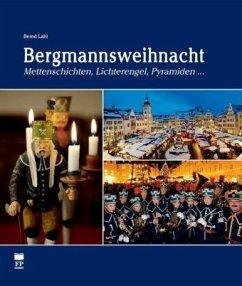 Bergmannsweihnacht - Lahl, Bernd