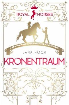 Kronentraum / Royal Horses Bd.2 - Hoch, Jana