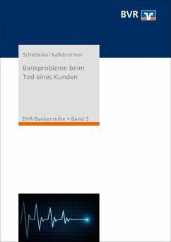 Bankprobleme beim Tod eines Kunden - Schebesta, Michael;Kalkbrenner, Arndt