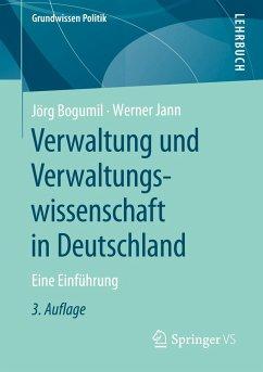 Verwaltung und Verwaltungswissenschaft in Deutschland - Bogumil, Jörg; Jann, Werner