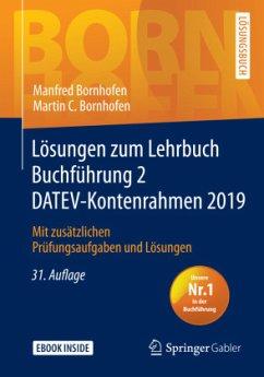 Lösungen zum Lehrbuch Buchführung 2 DATEV-Kontenrahmen 2019 - Bornhofen, Manfred;Bornhofen, Martin C.