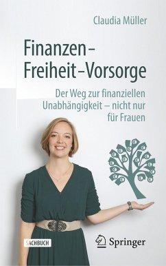 Finanzen - Freiheit - Vorsorge - Müller, Claudia