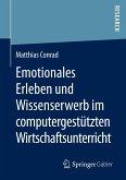 Emotionales Erleben und Wissenserwerb im computergestützten Wirtschaftsunterricht