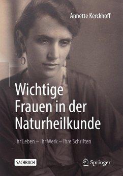 Wichtige Frauen in der Naturheilkunde - Kerckhoff, Annette