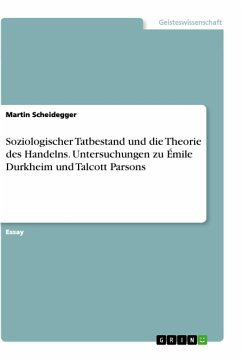 Soziologischer Tatbestand und die Theorie des Handelns. Untersuchungen zu Émile Durkheim und Talcott Parsons