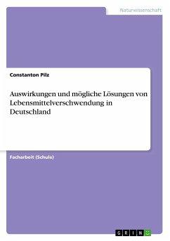 Auswirkungen und mögliche Lösungen von Lebensmittelverschwendung in Deutschland