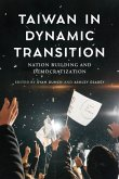 Taiwan in Dynamic Transition: Nation Building and Democratization