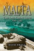 Malta: The Last Great Siege 1940-194.