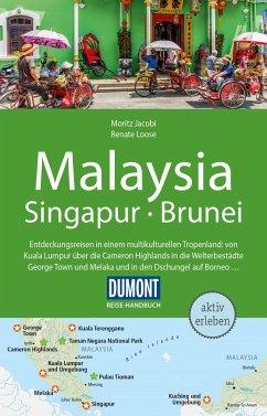 DuMont Reise-Handbuch Reiseführer Malaysia, Singapur, Brunei - Loose, Renate;Jacobi, Moritz