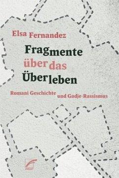 Fragmente über das Überleben - Fernandez, Elsa