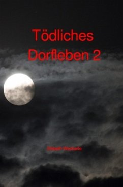 Tödliches Dorfleben 2 - Weckerle, Elsbeth