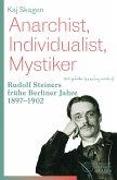 Anarchist, Individualist, Mystiker