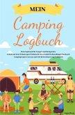 Mein Camping Logbuch Reisetagebuch für Camper und Backpacker Urlaub mit dem Wohnwagen Wohnmobil Reisemobil Wohnanhänger
