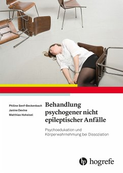 Behandlung psychogener nicht epileptischer Anfälle - Senf-Beckenbach, Philine;Devine, Janine;Hoheisel, Matthias