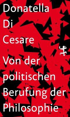 Von der politischen Berufung der Philosophie - Di Cesare, Donatella