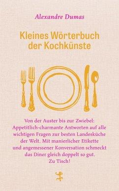 Kleines Wörterbuch der Kochkünste - Dumas, Alexandre