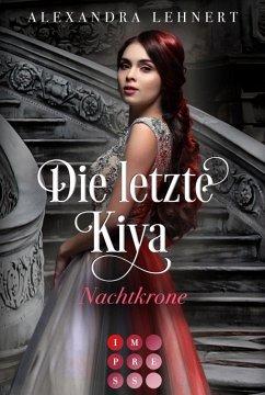 Nachtkrone / Die letzte Kiya Bd.2 (eBook, ePUB) - Lehnert, Alexandra