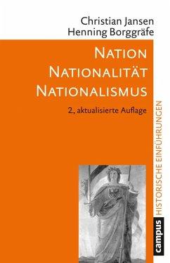 Nation - Nationalität - Nationalismus (eBook, PDF) - Borggräfe, Henning; Jansen, Christian