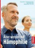 Älter werden mit Hämophilie (eBook, ePUB)