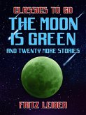 The Moon Is Green and twenty more stories (eBook, ePUB)