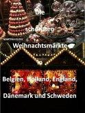 Die schönsten Weihnachtsmärkte in Belgien, Holland, Dänemark und Schweden, England (eBook, ePUB)