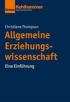Allgemeine Erziehungswissenschaft (eBook, ePUB) - Thompson, Christiane