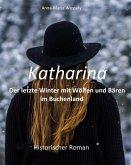 Katharina - Der letzte Winter mit Wölfen und Bären im Buchenland (eBook, ePUB)