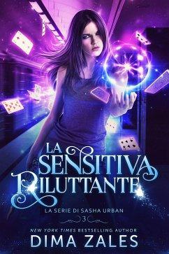 La Sensitiva Riluttante (La serie di Sasha Urban, #3) (eBook, ePUB) - Zales, Dima; Zaires, Anna