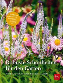 Robuste Schönheiten für den Garten (eBook, ePUB) - Timm, Ina