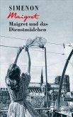 Maigret und das Dienstmädchen (eBook, ePUB)