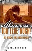 Mama - ich lebe noch! (eBook, ePUB)