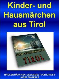 Kinder- und Hausmärchen aus Tirol (eBook, ePUB) - Zingerle, Ignaz und Josef