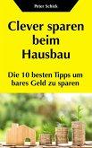 Clever sparen beim Hausbau (eBook, ePUB)