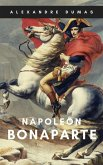 Alexandre Dumas: Napoleon Bonaparte (eBook, ePUB)