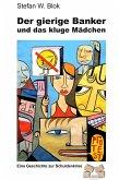 Der gierige Banker und das kluge Mädchen (eBook, ePUB)
