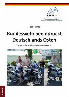 Bundeswehr beeindruckt Deutschlands Osten (eBook, PDF) - Heinze, Peter
