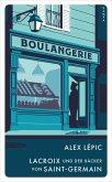 Lacroix und der Bäcker von Saint-Germain / Kommissar Lacroix Bd.2 (eBook, ePUB)
