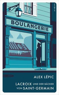 Lacroix und der Bäcker von Saint-Germain / Kommissar Lacroix Bd.2 (eBook, ePUB) - Lépic, Alex