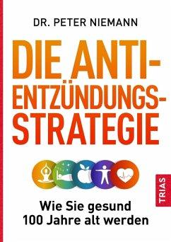 Die Anti-Entzündungs-Strategie (eBook, ePUB) - Niemann, Peter