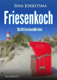 Friesenkoch. Ostfrieslandkrimi (eBook, ePUB) - Jorritsma, Sina